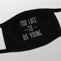 """Маска защитная """"Too late to die young"""""""