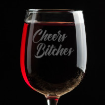 "Бокал для вина ""Cheers bitches"""