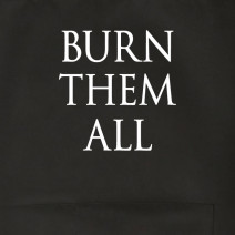 "Фартук GoT ""Burn them all"""