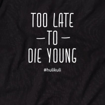 "Футболка ""Too late to die young"" женская"