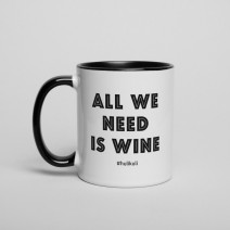 "Кружка ""All we need is wine"""