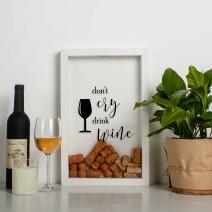 "Рамка копилка ""Don`t cry drink wine"" для пробок"